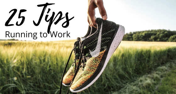 25 Tips for Running to Work