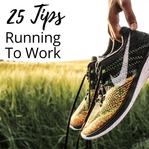 25 Running to Work Tips to get you started